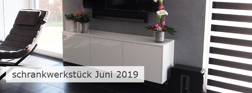 Schrankwerkstück Juni 2019